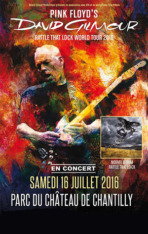 DAVID GILMOUR RATTLE THAT LOCK WORLD TOUR 2016 – LE SAMEDI 16/07/2016 À 21H00  –  PARC DU CHATEAU DE CHANTILLY  –  CHANTILLY