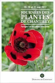 «Les Journées des Plantes» se dérouleront les vendredi 19, samedi 20 et dimanche 21 mai 2017 dans le Domaine de Chantilly