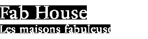 Les maisons fabuleuses
